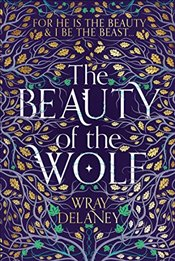 Beauty of the Wolf - Delaney, Wray