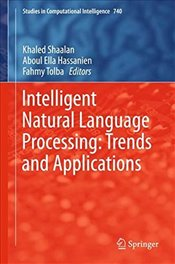 Intelligent Natural Language Processing : Trends and Applications   - Shaalan, Khaled