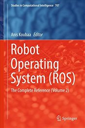 Robot Operating System ROS : The Complete Reference : Volume 2 - Koubaa, Anis