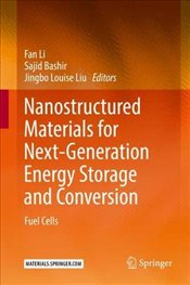 Nanostructured Materials for Next Generation Energy Storage and Conversion  - Li, Fan