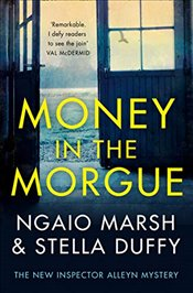 Money in the Morgue : The New Inspector Alleyn Mystery - Marsh, Ngaio