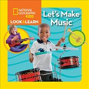 Lets Make Music : Look and Learn - Kids, National Geographic