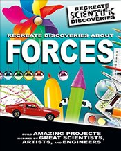 Recreate Discoveries About Forces (Recreate Scientific Discoveries) - Claybourne, Anna
