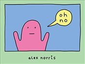 Oh No - Norris, Alex