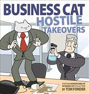 Business Cat : Hostile Takeovers - Fonder, Tom
