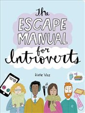 Escape Manual for Introverts - Vaz, Katie