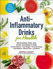 Anti Inflammatory Drinks for Health  - Flaherty, Maryea