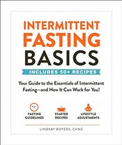 Intermittent Fasting Basics : Your Guide to the Essentials of Intermittent Fasting  - Boyers, Lindsay