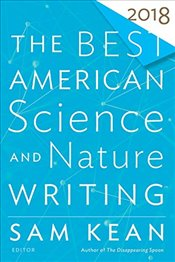 Best American Science and Nature Writing 2018 - Kean, Sam