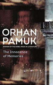 Innocence of Memories - Pamuk, Orhan