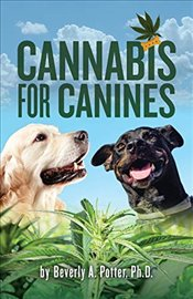 Cannabis for Canines - Potter, Beverly A.