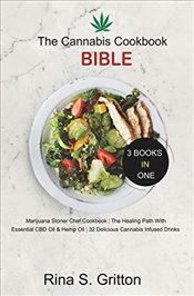 Cannabis Cookbook Bible : 3 Books in 1  - Gritton, Rina S.