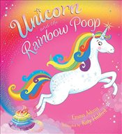 Unicorn and the Rainbow Poop - Adams, Emma