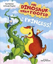 Dinosaur that Pooped a Princess - Fletcher, Tom