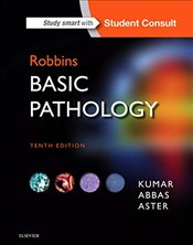 Robbins Basic Pathology, 10e (Robbins Pathology) - FRCPath, Vinay Kumar MBBS MD