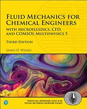 Fluid Mechanics for Chemical Engineers: with Microfluidics, CFD, and COMSOL Multiphysics 5 (Prentice - WILKES, JAMES O.