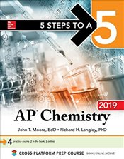 5 Steps to a 5 : AP Chemistry 2019 - Moore, John T.
