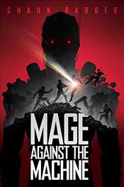 Mage Against the Machine - Barger, Shaun