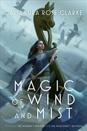 Magic of Wind and Mist : The Wizards Promise : The Noblemans Revenge - Clarke, Cassandra Rose