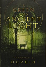 Green and Ancient Light - Durbin, Frederic S.