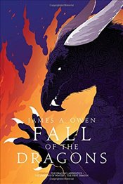 Fall of the Dragons  - Owen, James A.
