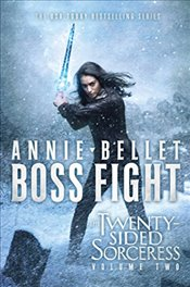 Boss Fight : Heartache; Thicker Than Blood  Magic to the Bone : Twenty-Sided Sorceress - Bellet, Annie