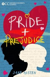 Oxford Childrens Classics : Pride and Prejudice - Austen, Jane