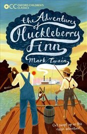 Oxford Childrens Classics : The Adventures of Huckleberry Finn - Twain, Mark