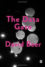 Data Gaze : Capitalism, Power and Perception (Society and Space) - Beer, David