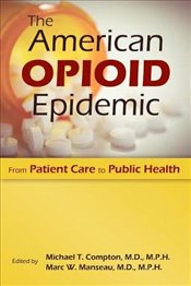 Opioid Addiction: An American Crisis -