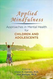 Applied Mindfulness: Approaches in Mental Health for Children and Adolescents -