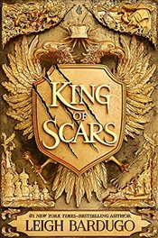 King of Scars - Bardugo, Leigh