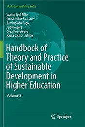 Handbook of Theory and Practice of Sustainable Development in Higher Education: Volume 2 (World Sust -