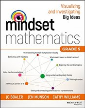 Mindset Mathematics : Visualizing and Investigating Big Ideas : Grade 5 - Boaler, Jo