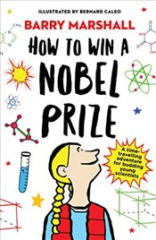 How to Win a Nobel Prize - Marshall, Prof. Barry