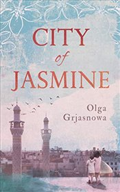 City of Jasmine - Grjasnowa, Olga