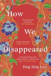 How We Disappeared - Lee, Jing-Jing