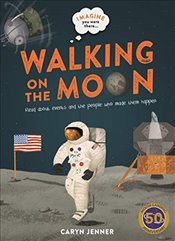 Imagine You Were There : Walking on the Moon - Jenner, Caryn