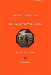Normal ve Patolojik - Canguilhem, Georges