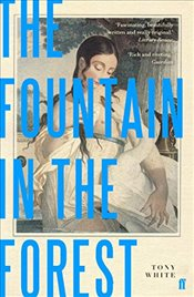 Fountain in the Forest - White, Tony