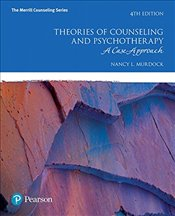 Theories of Counseling and Psychotherapy 4E : A Case Approach - Murdock, Nancy L.