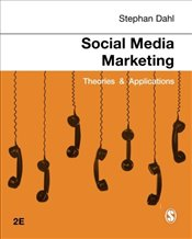 Social Media Marketing 2e : Theories and Applications - Dahl, Stephan