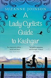 Lady Cyclists Guide to Kashgar - Joinson, Suzanne