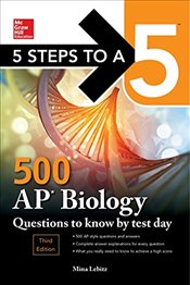 5 Steps to a 5 : 500 AP Biology Questions to Know by Test Day 3e - Lebitz, Mina