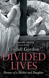 Divided Lives : Dreams of a Mother and a Daughter - GORDON, LYNDALL