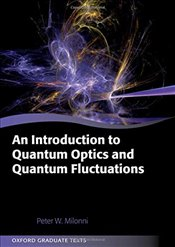 Introduction to Quantum Optics and Quantum Fluctuations - Milonni, Peter W.
