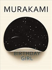 Birthday Girl - Murakami, Haruki