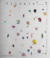 Vitamin T : Threads and Textiles in Contemporary Art - Editors, Phaidon