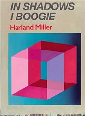Harland Miller : In Shadows I Boogie - Bracewell, Michael