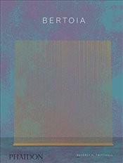 Bertoia : The Metalworker - Twitchell, Beverly H.